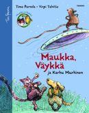 Timo Parvela: Maukka, Väykkä ja Karhu Murhinen [Meowser, Barker and Killington Bear]